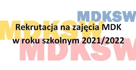 Rekrutacja na zajęcia MDK w roku szk. 2021/2022