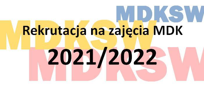 Rekrutacja na zajęcia MDK w roku szkolnym 2021/2022