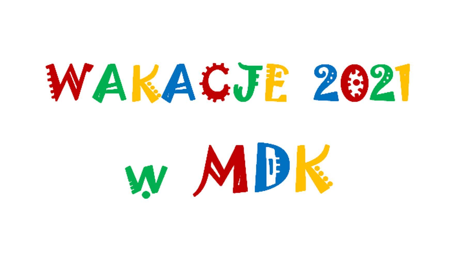 Wakacje 2021 w MDK!