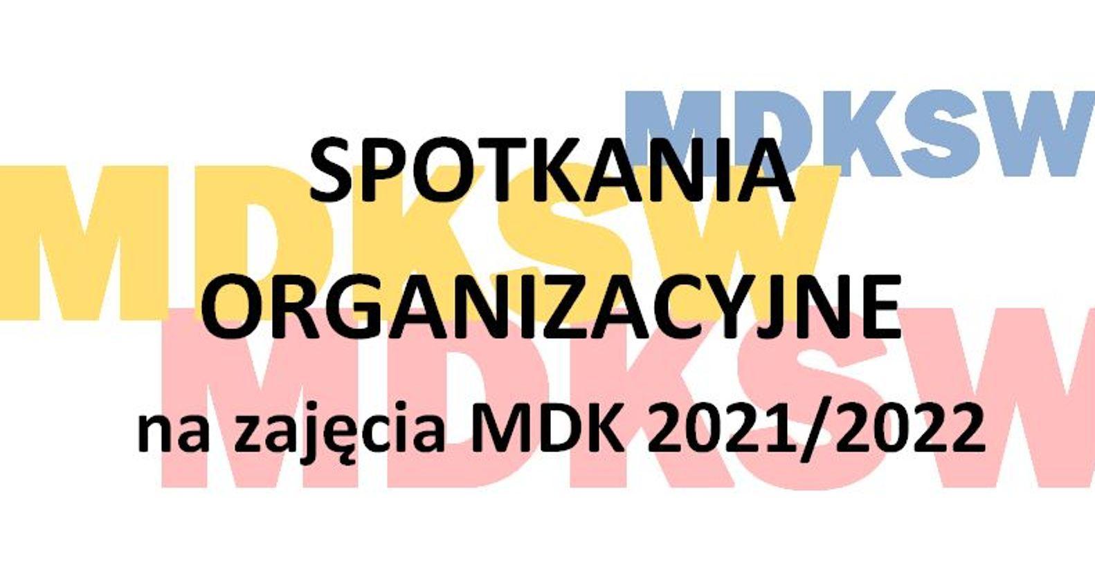 SPOTKANIA ORGANIZACYJNE - zajęcia MDK w roku szkolnym 2021/2022