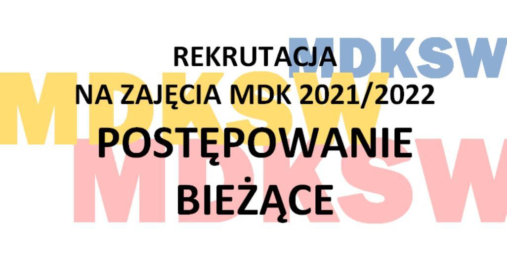 Wystartowało postępowanie bieżące rekrutacji na zajęcia MDK w roku szkolnym 2021/2022!
